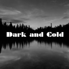 DARK AND COLD